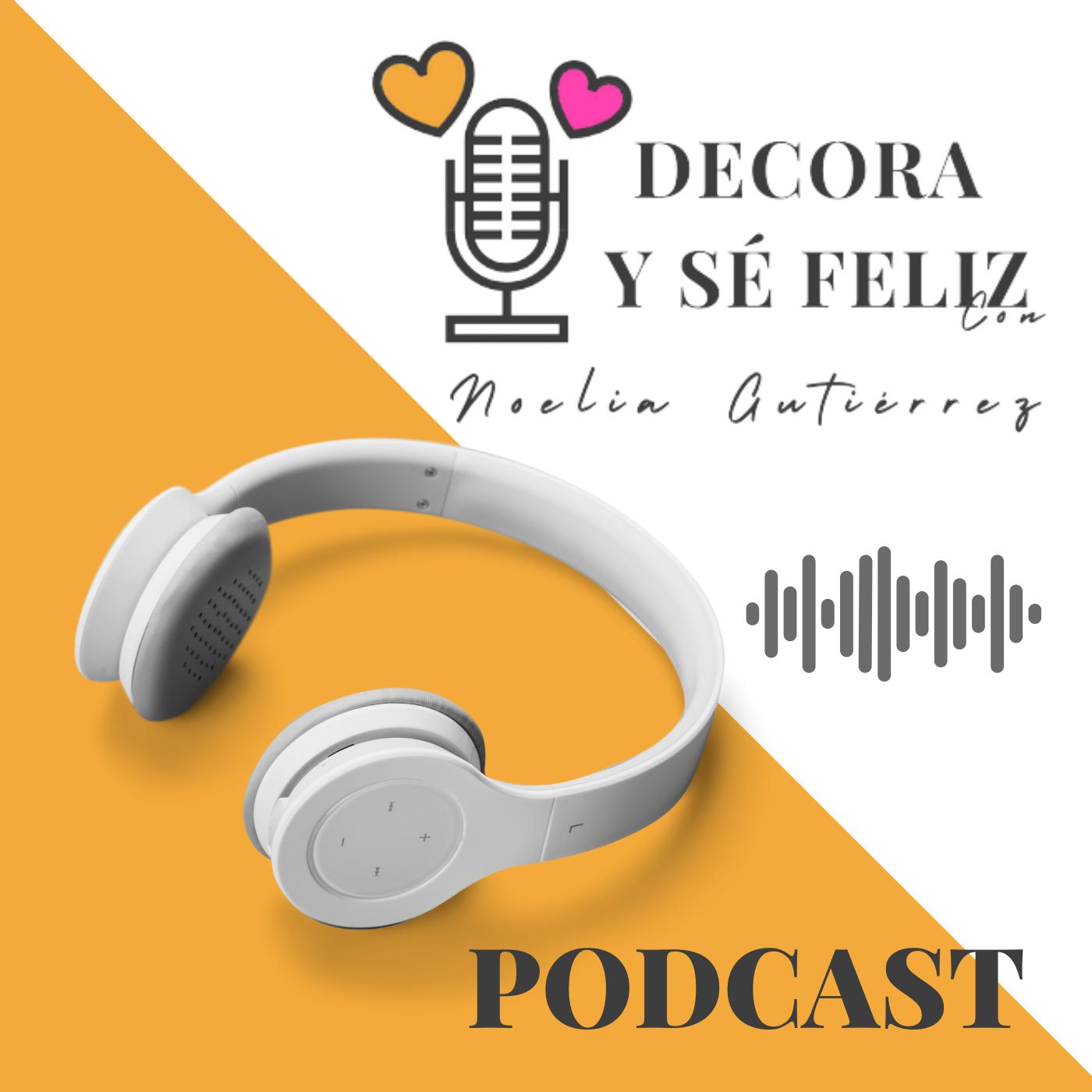 podcast-decora-se-feliz-aprende-decoracion-noelia-unik-designs