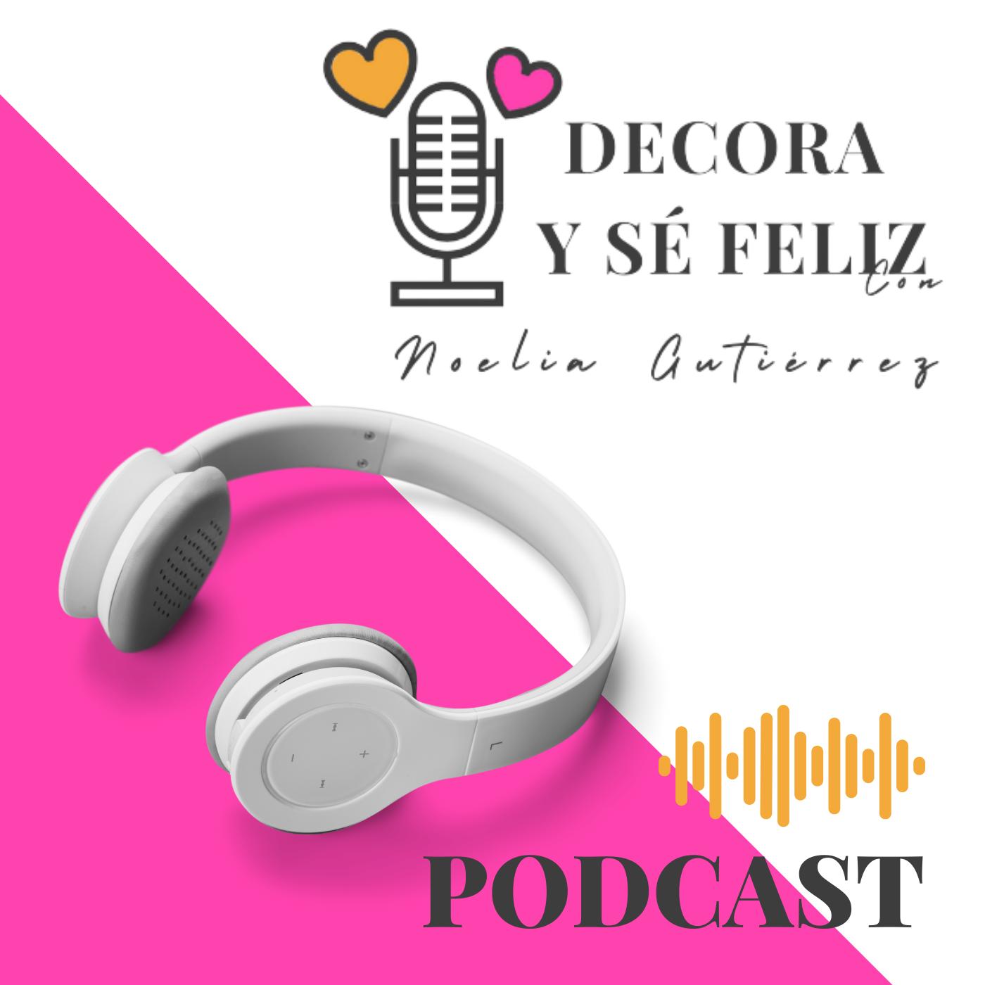 podcast-decora-se-feliz-noelia-unik-designs-decoracion