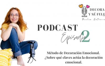 Episodio Podcast 2: Mi Método de Decoración Emocional. ¿Sobre qué claves actúa la decoración emocional?
