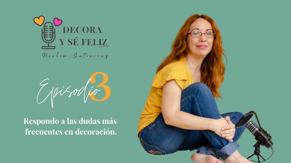 APRENDE DECORACION EMOCIONAL POST EPISODIO 3 PODCAST DECORA Y SE FELIZ