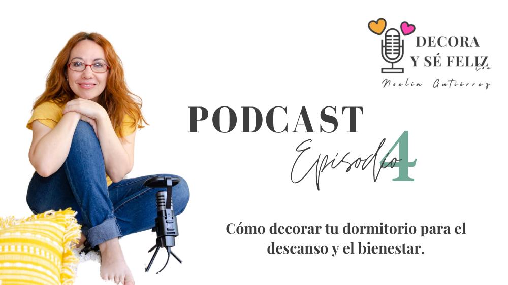 Episodio Podcast 4: Cómo decorar tu dormitorio para el descanso y el bienestar.