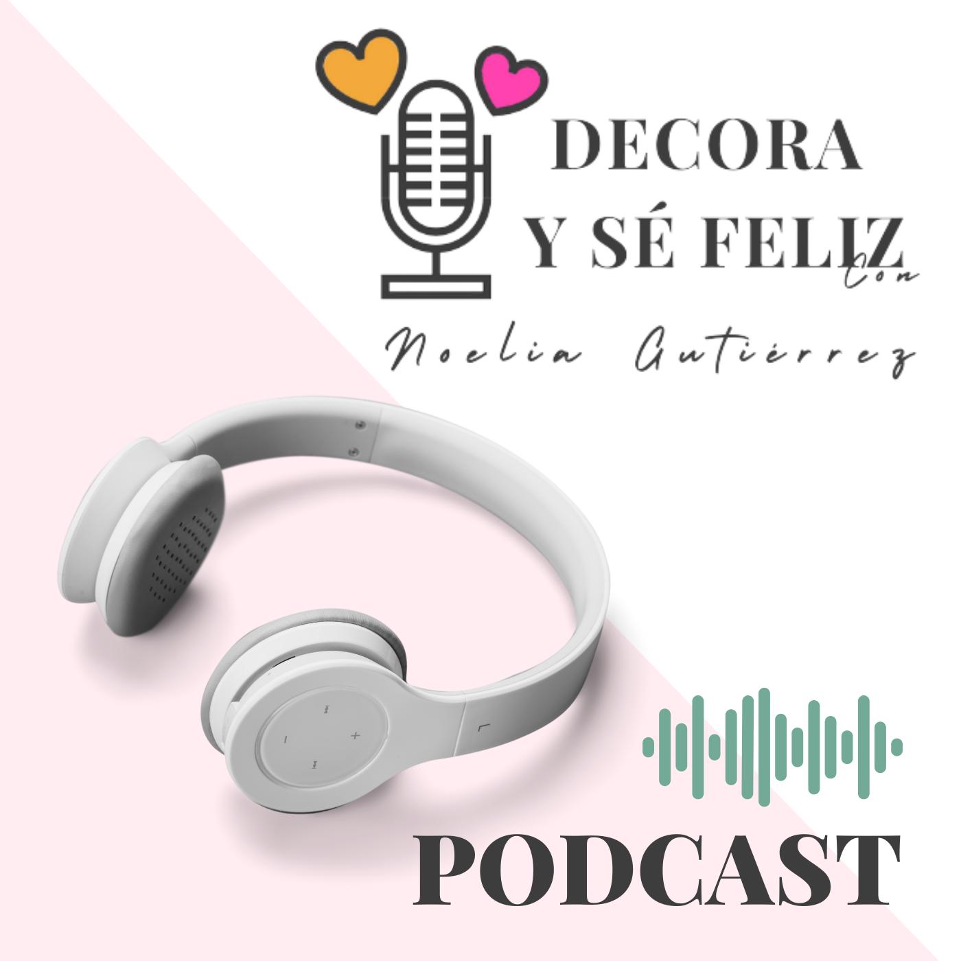 podcast-decora-se-feliz-noelia=unik-designs-decoracion-emocional